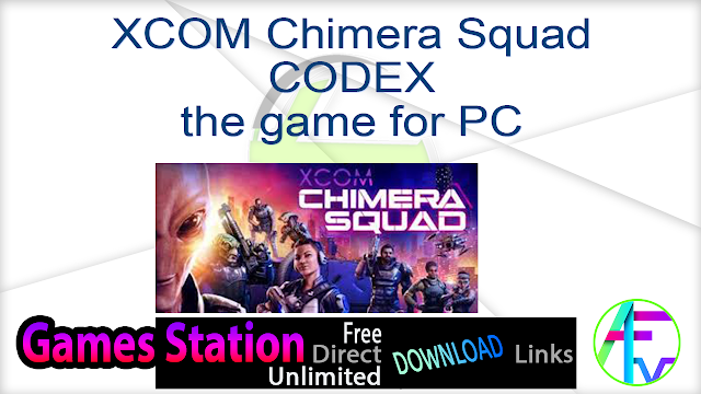 XCOM Chimera Squad CODEX the game for PC