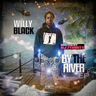 By The River, Willy Black, Hosted by @DJ7Thirty, DJ 7Thirty, New Music Alert, Indie Music Blast, Kim Certified, Respek Da DJ, Hip Hop Everything, Team Bigga Rankin, Promo Vatican,
