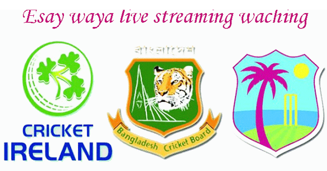 Ireland Tri-Nation Series 2019,Esay waya live streaming bangladesh ireland winies tri-series,Esay waya live ban ire win tri-series,ireland tri nation series 2019 schedule,Windies and Bangladesh in Ireland Tri-Series 2019 schedule & live,Tri Nation Series,Ireland Tri-Nation Series,easy waching live streaming
