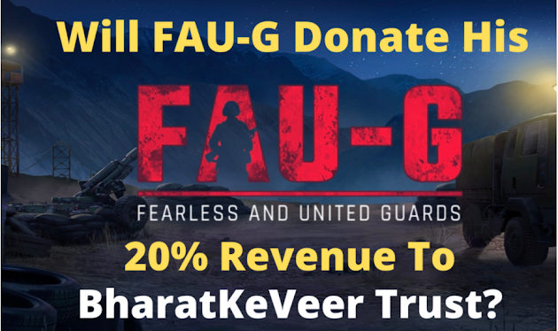 Will FAU-G Game Donate his 20% revenue to BharatKeVeer Trust?