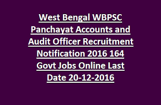 West Bengal WBPSC Panchayat Accounts and Audit Officer Recruitment Notification 2016 164 Govt Jobs Online Last Date 20-12-2016