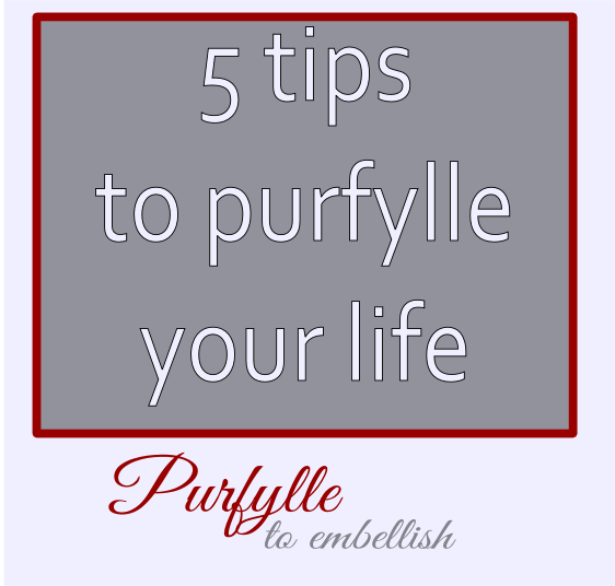 5 tips to purfylle your life