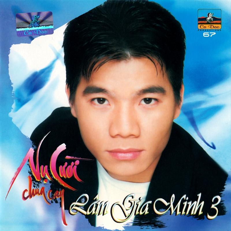 Ca Dao CD067 - Lâm Gia Minh - Nụ Cười Chua Cay (NRG)
