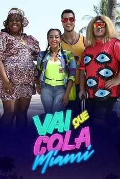 Vai Que Cola Miami 7ª Temporada