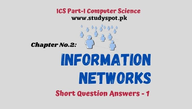 information networks short questions answers, ICS Part-I