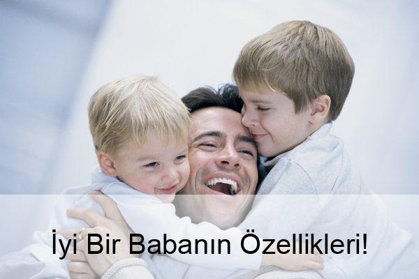iyi babanın özellikleri nelerdir?