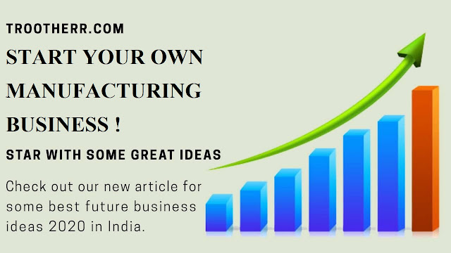 Top 11 Low Investment Manufacturing Business Ideas In India to Start In 2020