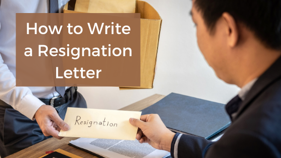 How to Write a Resignation Letter With Samples