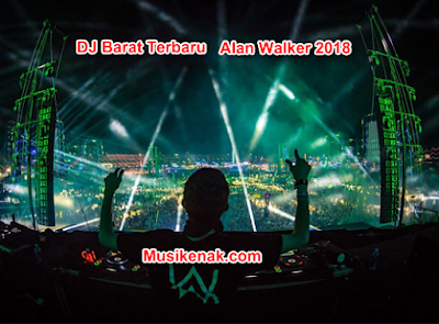 Download lagu dj barat alan walker terbaru desember 2017