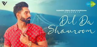 Dil De Showroom Lyrics in English – Parmish Verma
