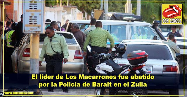 El líder de Los Macarrones fue abatido por la Policía de Baralt en el Zulia