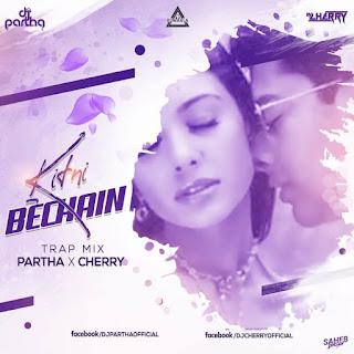 KITNI BECHAIN (TRAP MIX) - PARTHA X CHERRY