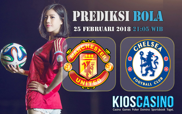 Prediksi Skor Manchester United vs Chelsea 25 Februari 2018