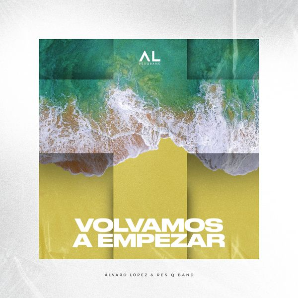 Alvaro Lopez – Volvamos a Empezar (Feat.Resq Band) (Single) 2021 (Exclusivo WC)