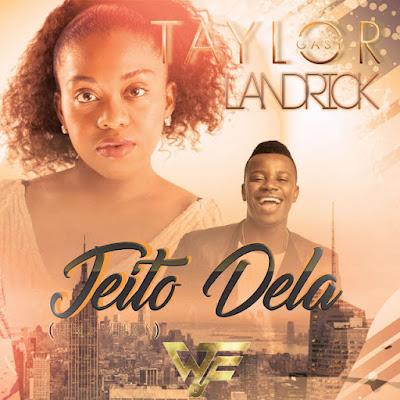 Taylor Gasy – Jeito Dela (Feat. Landrick) [Versão] [Download]