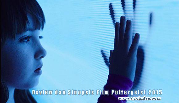 Review dan Sinopsis Film Poltergeist 2015