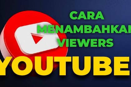 Seo Youtube, Cara menambah viewer youtube
