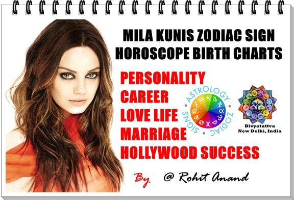 Mila Kunis Zodiac Horoscope Birthday Charts Love Astrology Natal Charts Analysis By Top Celebrity Astrologer Shri Rohit Anand India