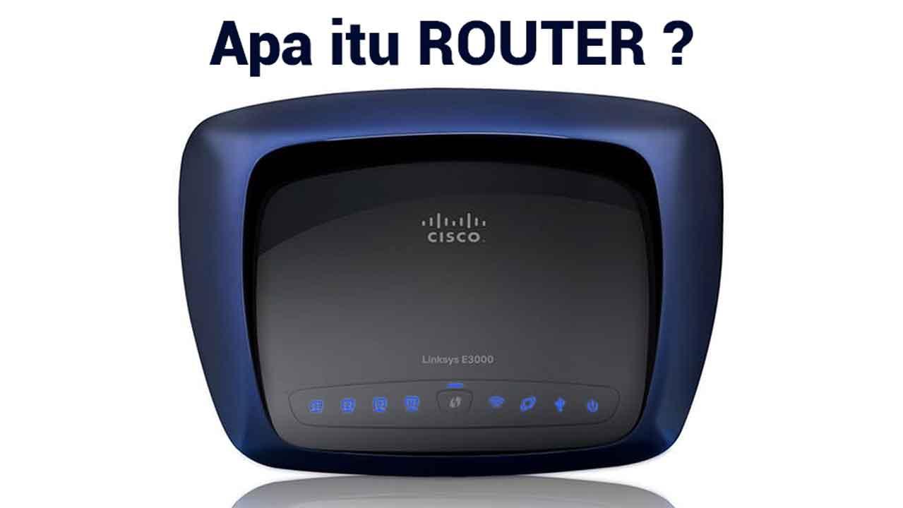 fungsi router adalah dan pengertian router