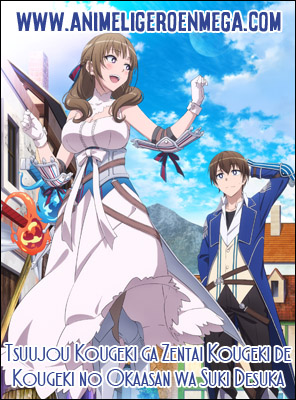 Tsuujou Kougeki ga Zentai Kougeki de Nikai Kougeki no Okaasan wa Suki Desuka: Todos los Capítulos (04/??) [Mega - MediaFire - Google Drive] TV - HDL