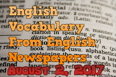 Learn English Vocabulary From News Papers - August 2 2017 (Day 3)