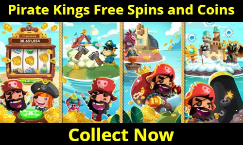 Free Pirate Kings Spin and Coin Links 2021 (Collect Now)