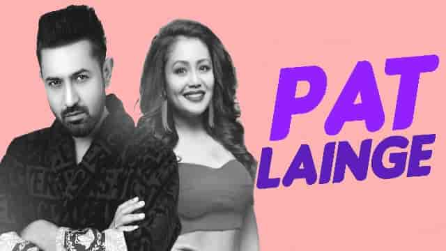 Patt Lainge Lyrics - Gippy Grewal, Patt Lainge Lyrics neha kakkar, Patt Lainge Lyrics,