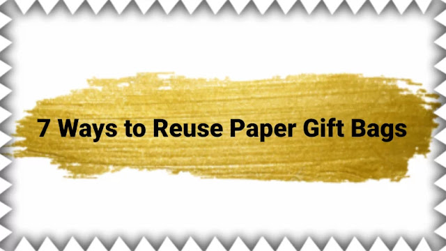 7 Ways to Reuse Paper Gift Bags
