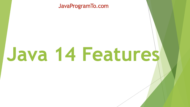 Java 14 Features With Examples - New JDK 14 Tutorial