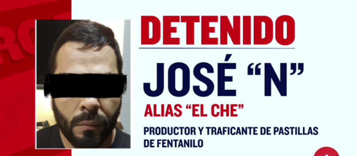 """Detienen a """"El Che"""" proveedor de fentanilo del Cártel de Sinaloa y el CJNG, hacia 300 mil pastillas diarias"""