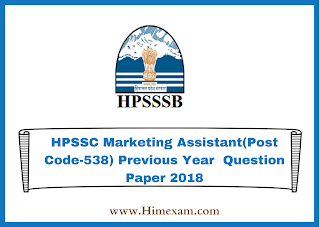 HPSSC Marketing Assistant(Post Code-538) Previous Year  Question Paper 2018