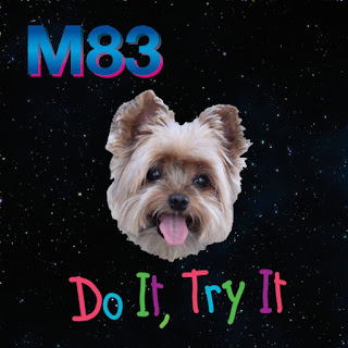 M83 - Do It, Try It