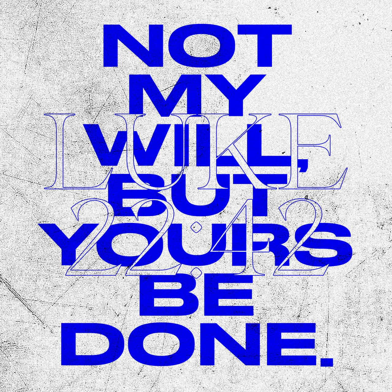 """""""Father, if you are willing, take this cup from me; yet not my will, but yours be done."""" Luke 22:42 NIV https://luke.bible/luke-22-42"""