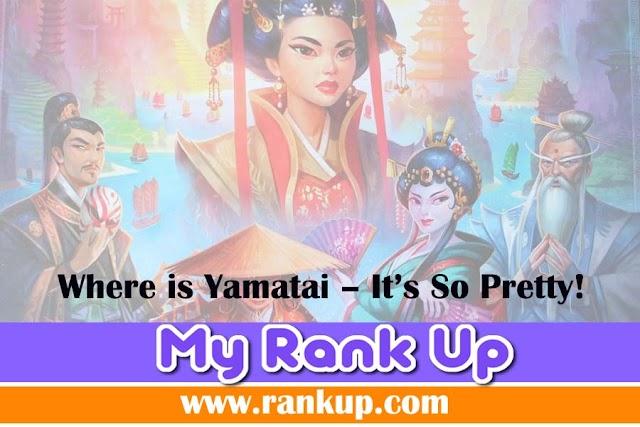 Where is Yamatai – It's So Pretty!