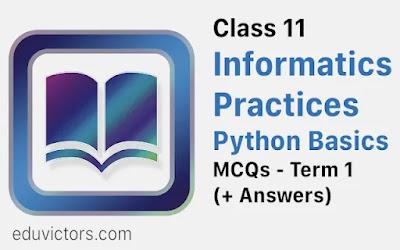 CBSE Class 11 - Informatics Practices - Brief Overview Of Python (MCQs)(#class11InformaticsPractices)(#cbse2021)(#eduvictors)(#pythonmcqs)