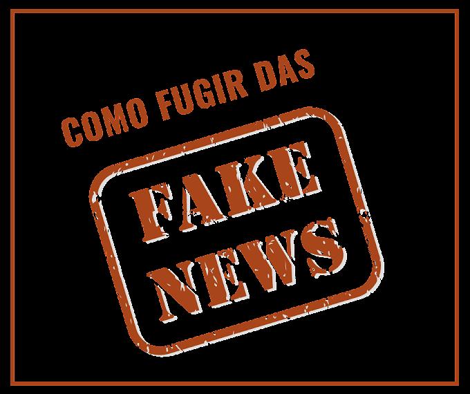 Como não cair em fake News? Fuja de notícias falsas