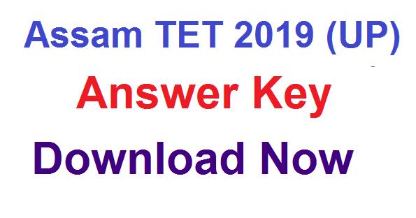 Assam TET 2019 (UP): Answer Key