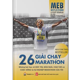 26 Giải Chạy Marathon - Những Bài Học Về Đức Tin, Bản Ngã, Chạy Bộ Và Cuộc Sống Từ Sự Nghiệp Marathon Của Tôi ebook PDF EPUB AWZ3 PRC MOBI