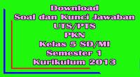 download soal dan kunci jawaban uts pts pkn kelas 5 sd semester 1 kurikulum 2013