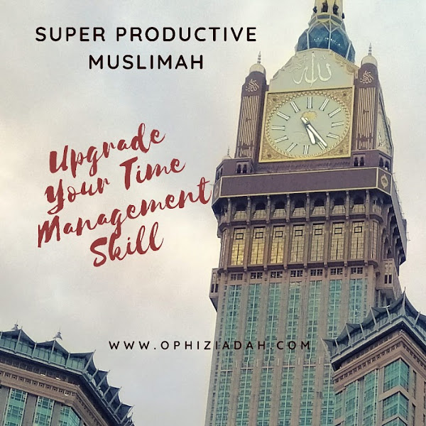 Super Productive Muslimah: Upgrade Your Time Management Skill