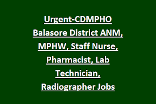 Urgent-CDMPHO Balasore District ANM, MPHW, Staff Nurse, Pharmacist, Lab Technician, Radiographer Govt Jobs Walk in Interview