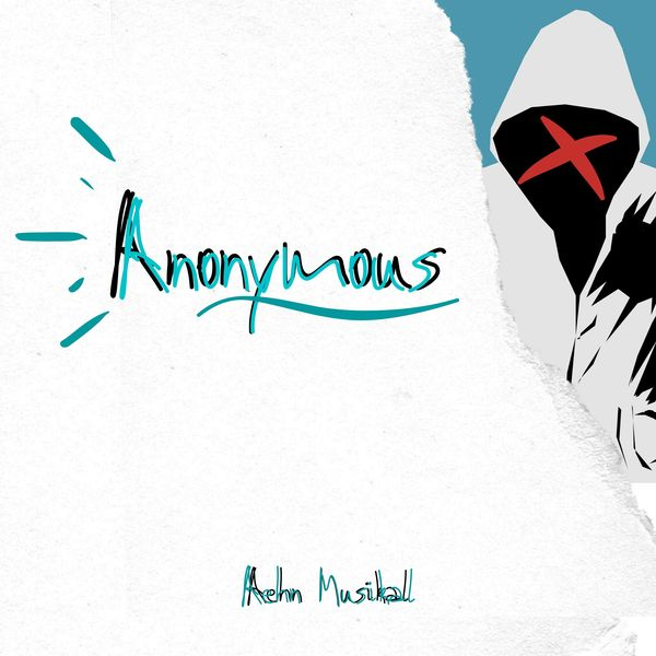 AEHN MUSIKAL – Anonymous 2020 (Exclusivo WC)