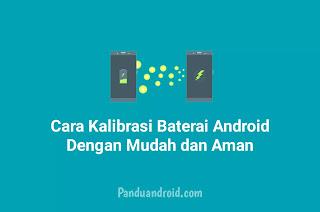 Cara Kalibrasi Android Terbaru 2021