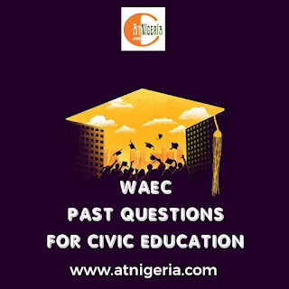 WAEC Past Questions for Civic Education