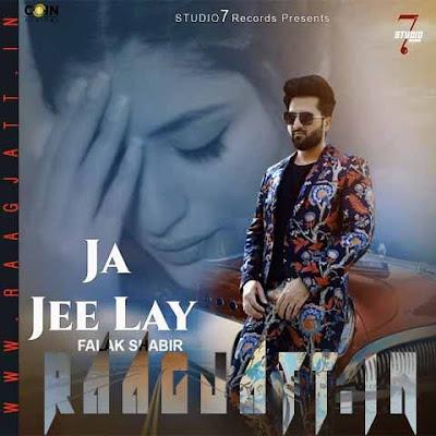 Ja Jee Lay by Falak Shabir lyrics