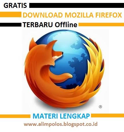 Download Mozilla Firefox 50.0.2 Terbaru Offline Gratis Materi Lengkap
