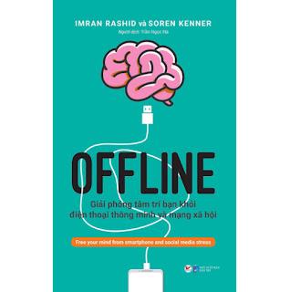 OFFLINE: Giải phóng tâm trí bạn khỏi điện thoại thông minh và mạng xã hội ebook PDF-EPUB-AWZ3-PRC-MOBI