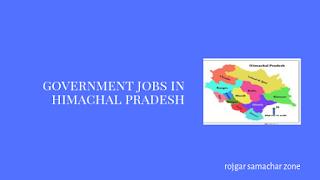 Govt Jobs in Himachal Pradesh(HP)-Rojgar Samachar