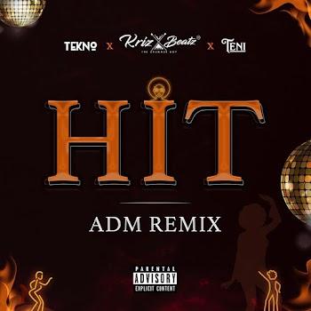 [Music] Krizbeatz, Tekno, Teni – Hit ADM (Remix)