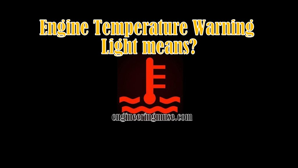 What does Engine Temperature Warning Light mean?